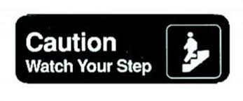 """3x9 """"Caution/Watch your Step"""" Sign"""